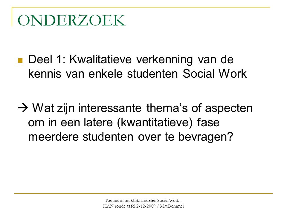 ONDERZOEK Deel 1: Kwalitatieve verkenning van de kennis van enkele studenten Social Work.