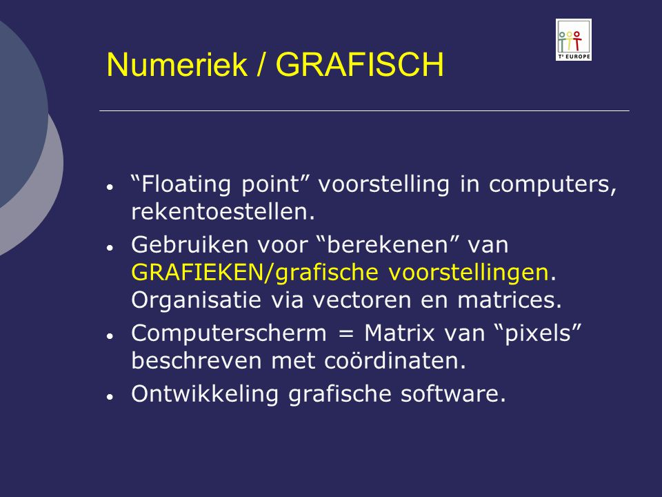 Numeriek / GRAFISCH Floating point voorstelling in computers, rekentoestellen.