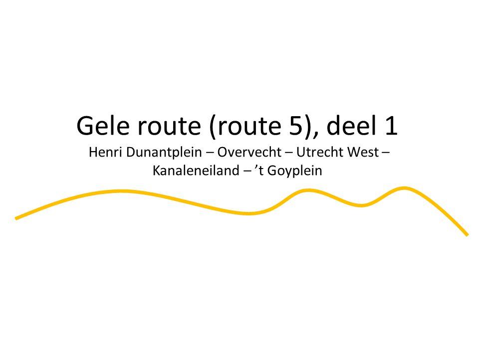 Gele route (route 5), deel 1 Henri Dunantplein – Overvecht – Utrecht West – Kanaleneiland – 't Goyplein