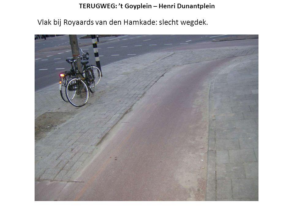 Vlak bij Royaards van den Hamkade: slecht wegdek.