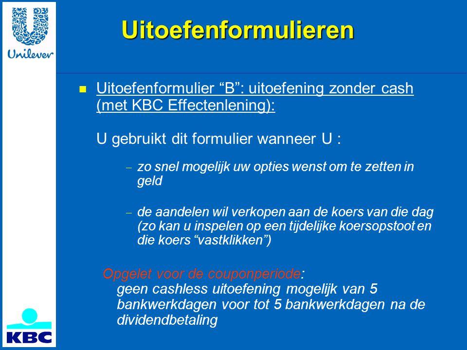 Uitoefenformulieren Uitoefenformulier B : uitoefening zonder cash (met KBC Effectenlening): U gebruikt dit formulier wanneer U :