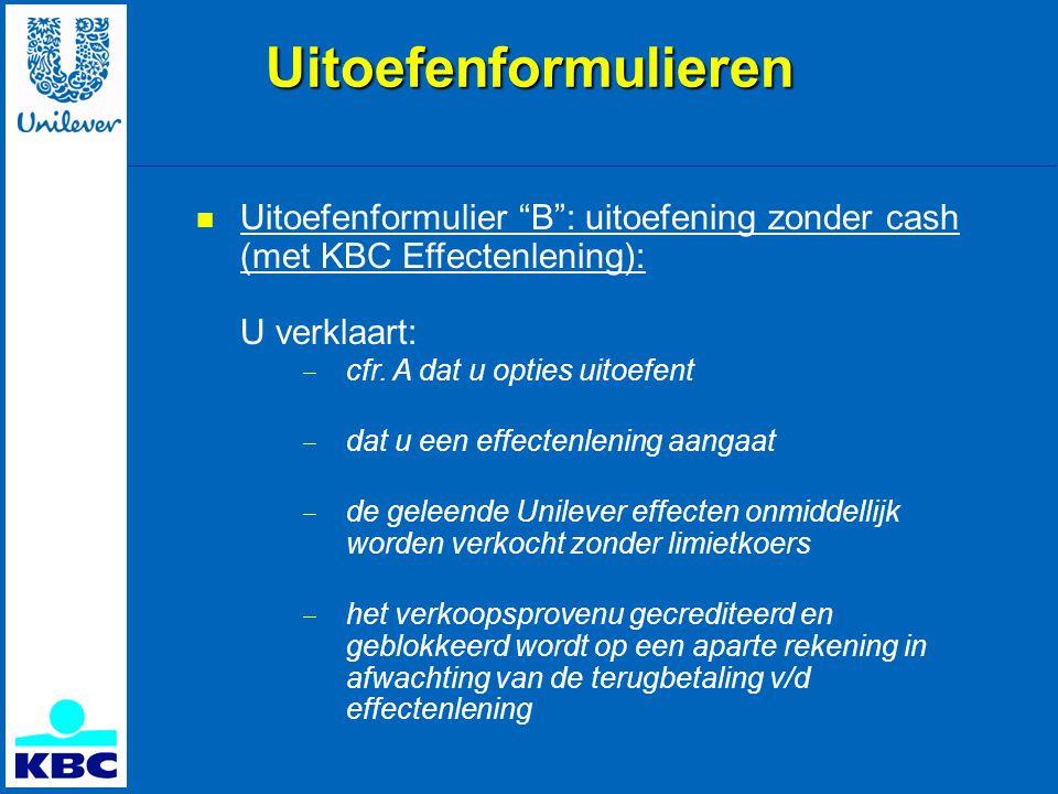Uitoefenformulieren Uitoefenformulier B : uitoefening zonder cash (met KBC Effectenlening): U verklaart: