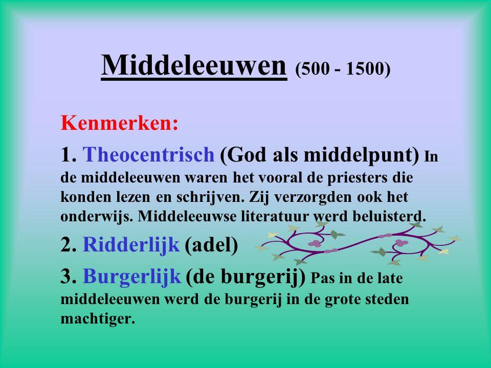 Middeleeuwen (500 - 1500) Kenmerken: