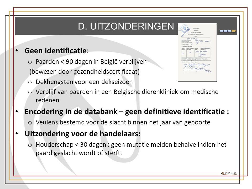 D. UITZONDERINGEN Geen identificatie: