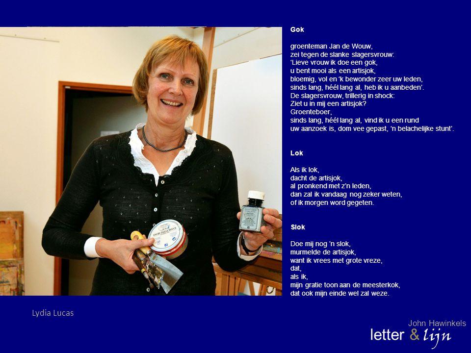 letter & lijn Lydia Lucas John Hawinkels Gok groenteman Jan de Wouw,