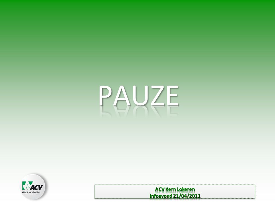 PAUZE ACV Kern Lokeren Infoavond 21/04/2011