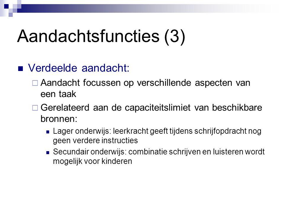 Aandachtsfuncties (3) Verdeelde aandacht: