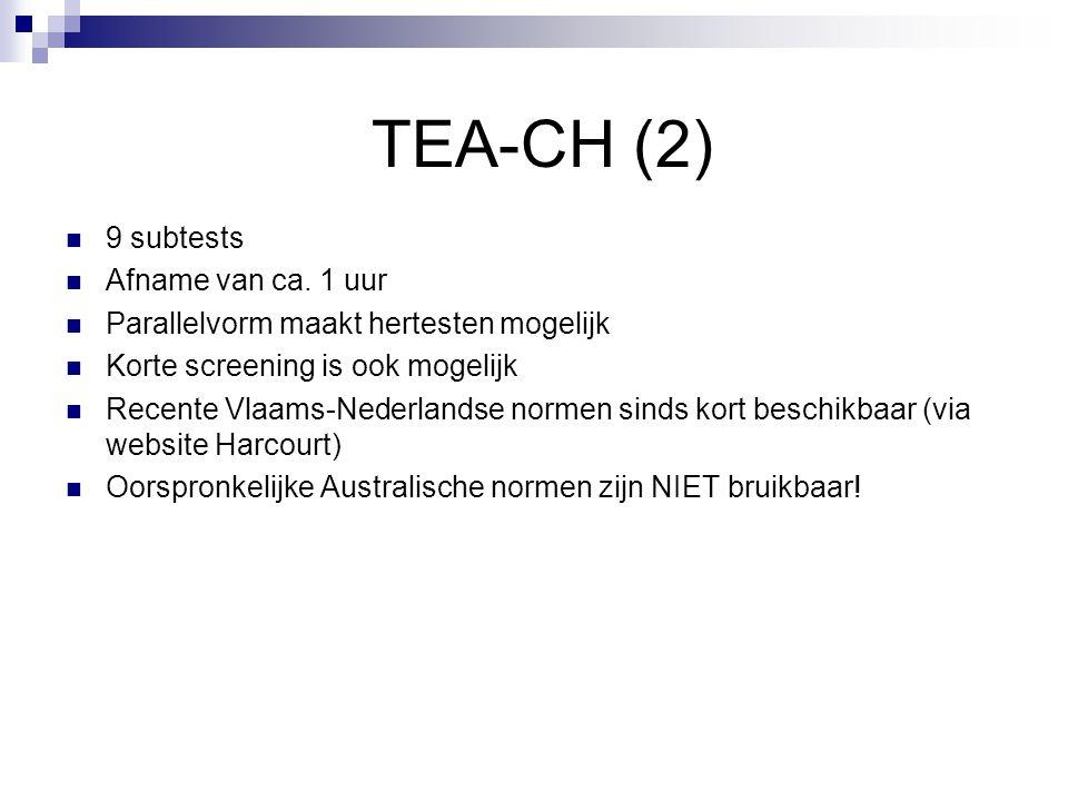 TEA-CH (2) 9 subtests Afname van ca. 1 uur