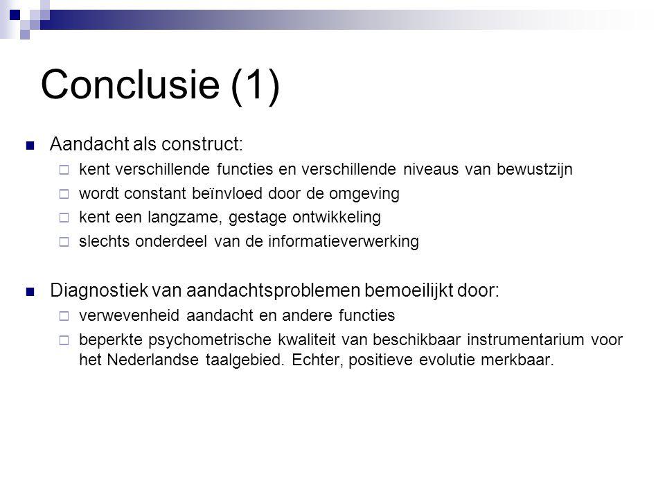 Conclusie (1) Aandacht als construct: