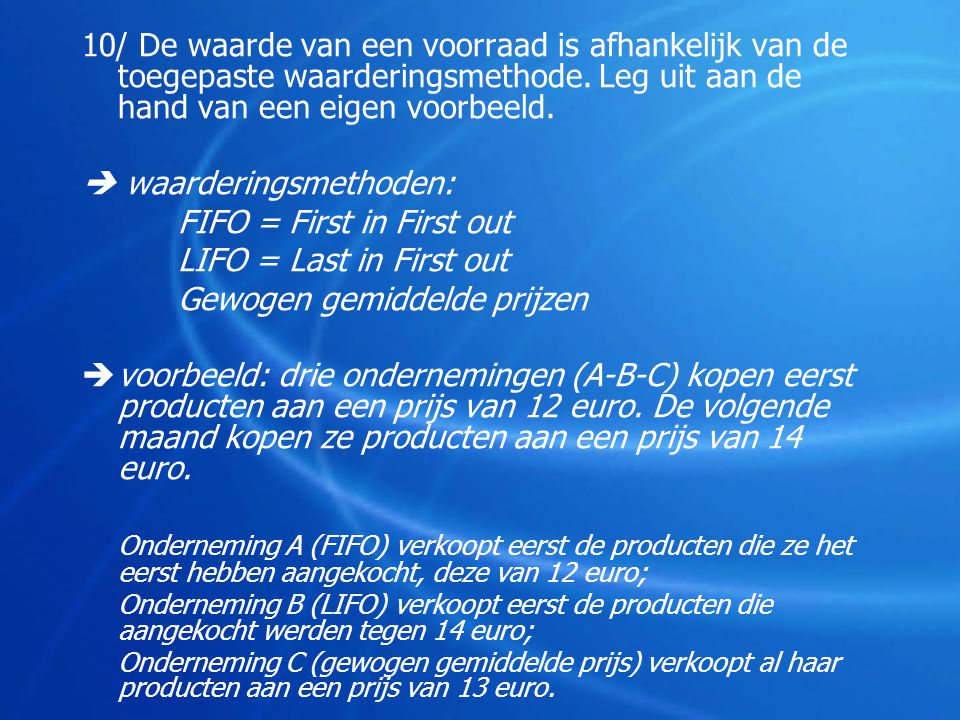  waarderingsmethoden: FIFO = First in First out