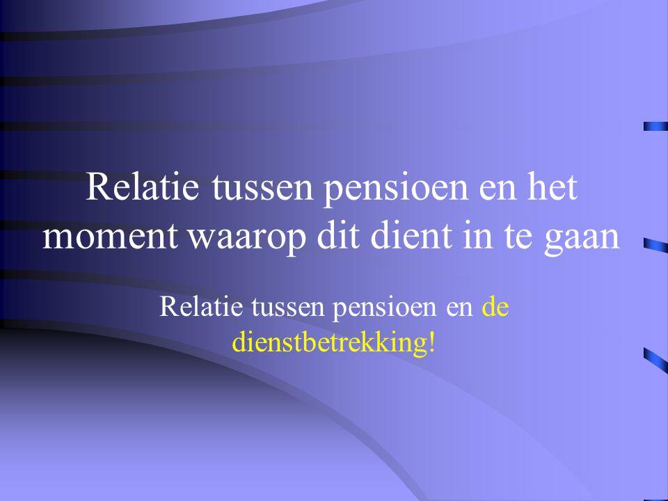 Relatie tussen pensioen en het moment waarop dit dient in te gaan