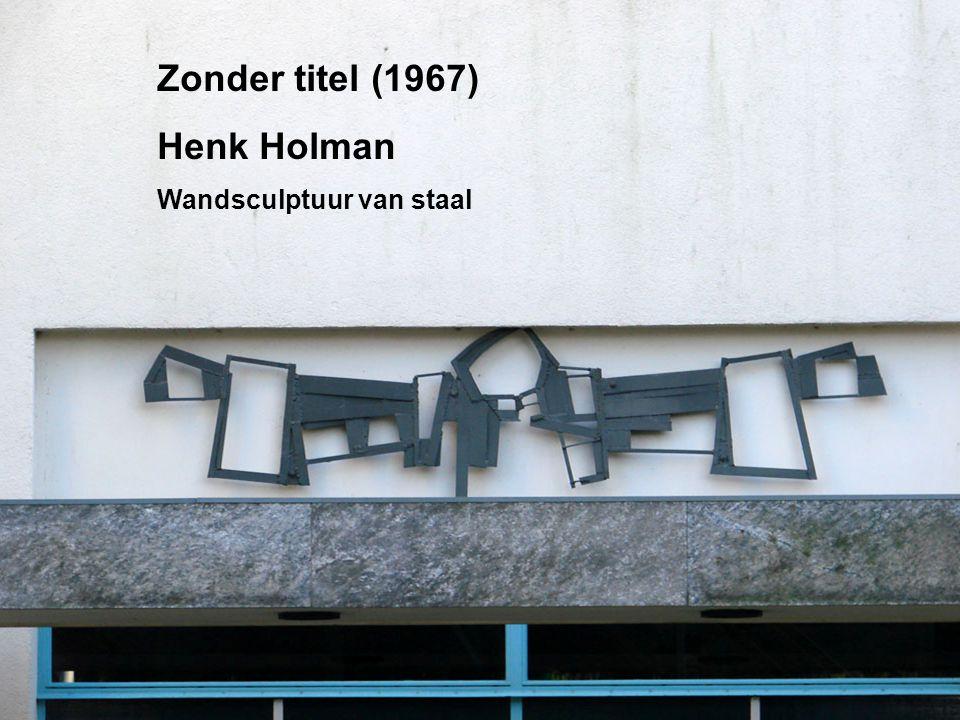 Zonder titel (1967) Henk Holman Wandsculptuur van staal