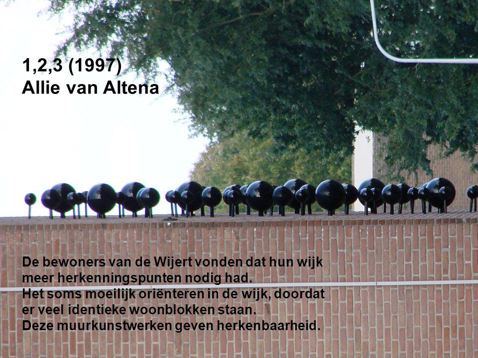 1,2,3 (1997) Allie van Altena. De bewoners van de Wijert vonden dat hun wijk. meer herkenningspunten nodig had.