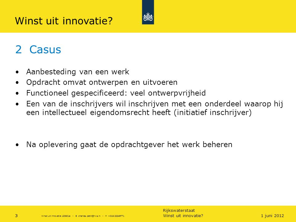 2 Casus Winst uit innovatie Aanbesteding van een werk