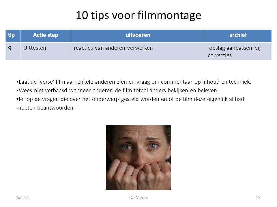 10 tips voor filmmontage 9 tip Actie stap uitvoeren archief Uittesten