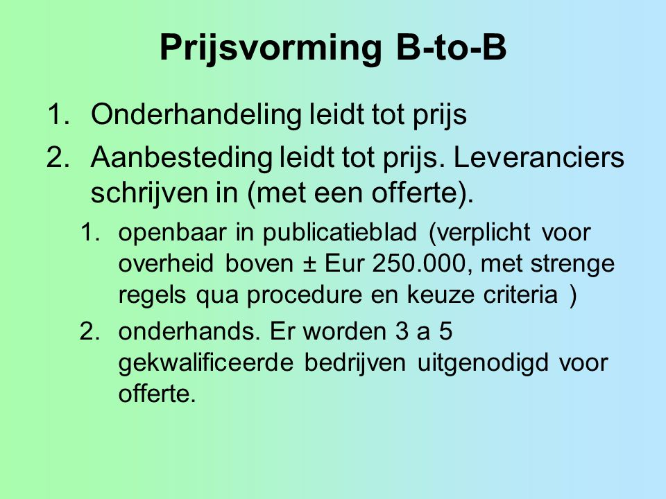 Prijsvorming B-to-B Onderhandeling leidt tot prijs