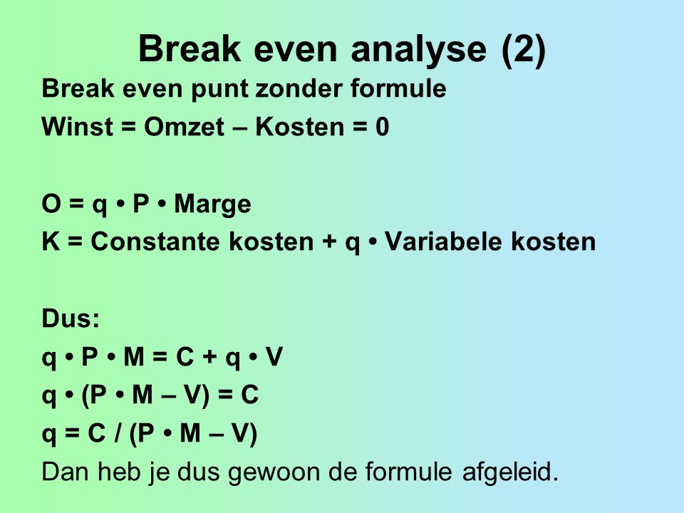 Break even analyse (2) Break even punt zonder formule