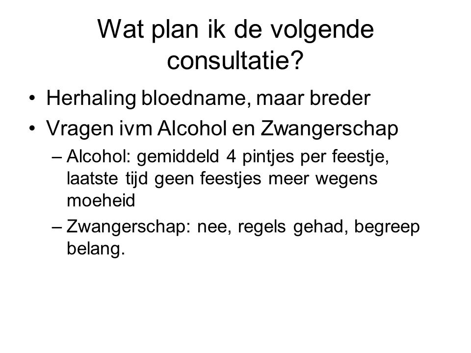 Wat plan ik de volgende consultatie