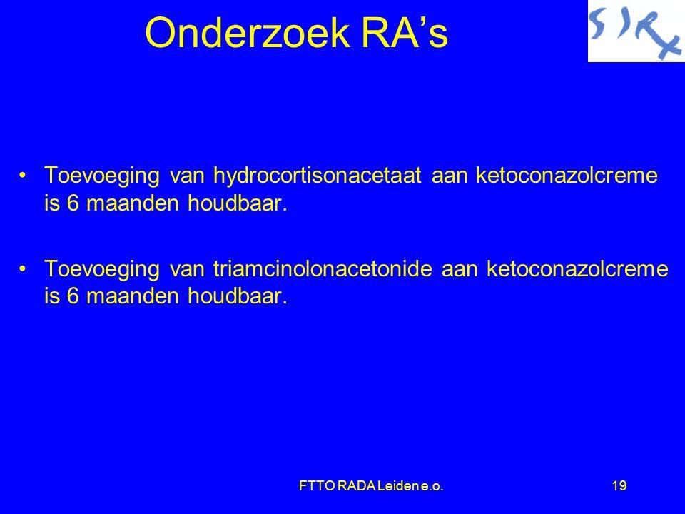 Onderzoek RA's Toevoeging van hydrocortisonacetaat aan ketoconazolcreme is 6 maanden houdbaar.