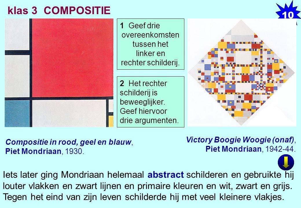 10 klas 3 COMPOSITIE. 1 Geef drie. overeenkomsten. tussen het. linker en. rechter schilderij.