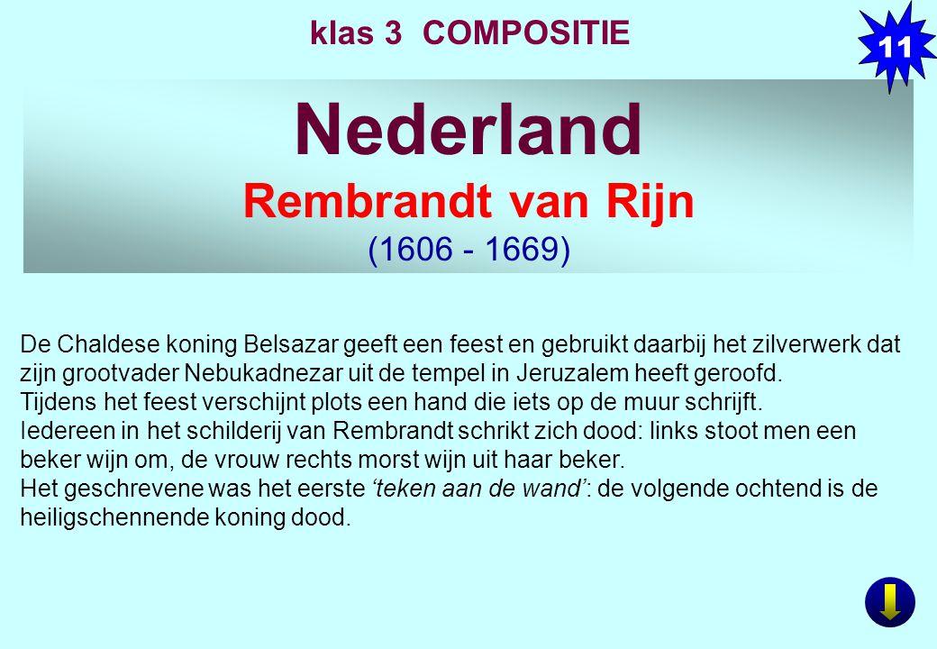 Nederland Rembrandt van Rijn klas 3 COMPOSITIE (1606 - 1669) 11