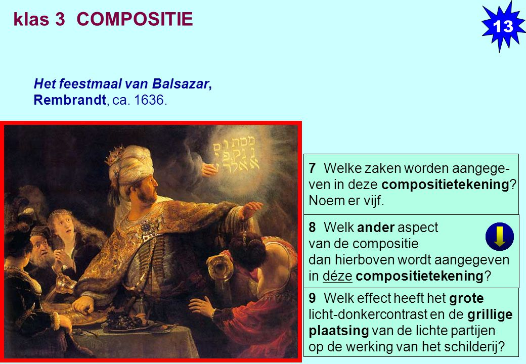 klas 3 COMPOSITIE 13 Het feestmaal van Balsazar, Rembrandt, ca. 1636.
