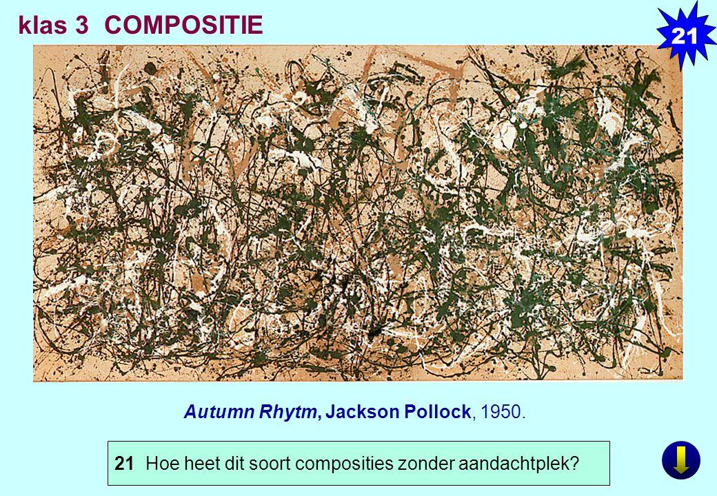 klas 3 COMPOSITIE 21 Autumn Rhytm, Jackson Pollock, 1950.