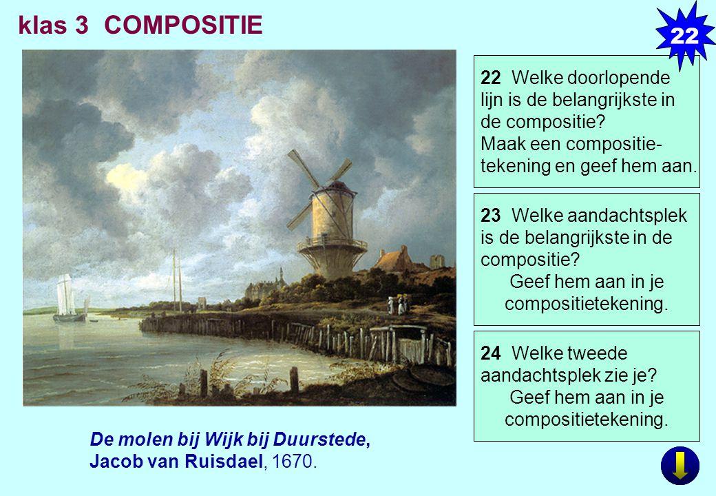 22 klas 3 COMPOSITIE. 22 Welke doorlopende lijn is de belangrijkste in de compositie Maak een compositie- tekening en geef hem aan.