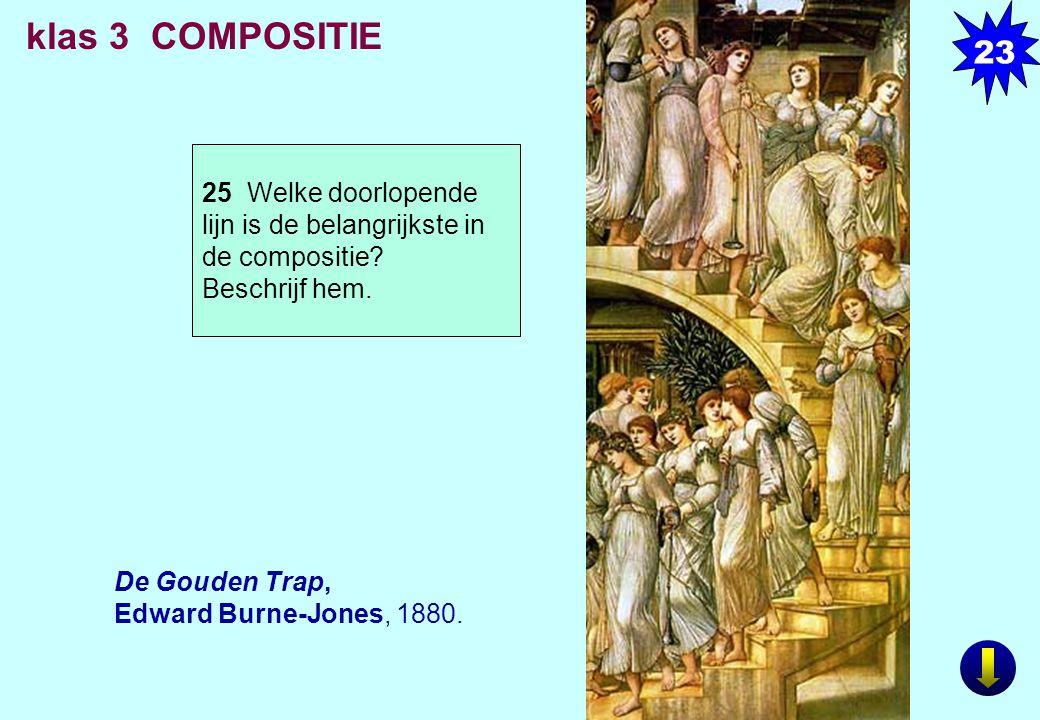 23 klas 3 COMPOSITIE. 25 Welke doorlopende lijn is de belangrijkste in de compositie Beschrijf hem.