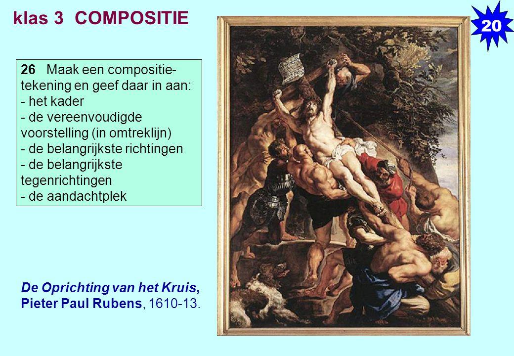 20 klas 3 COMPOSITIE. 26 Maak een compositie- tekening en geef daar in aan: - het kader. - de vereenvoudigde voorstelling (in omtreklijn)