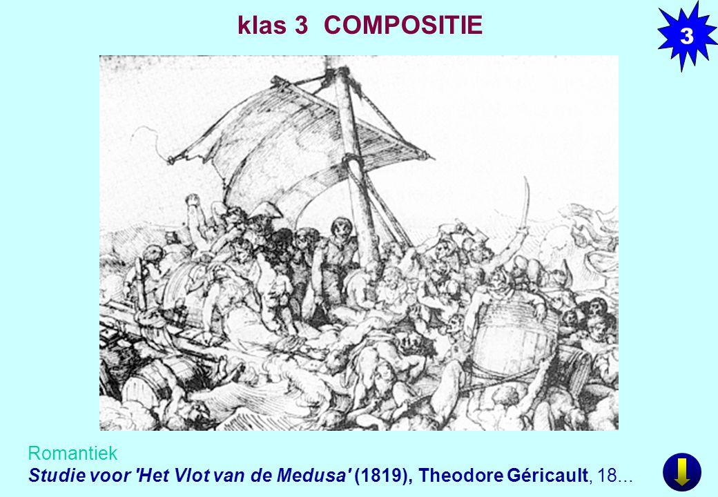 3 klas 3 COMPOSITIE. Studie voor Het Vlot van de Medusa (1819), Theodore Géricault, 18...