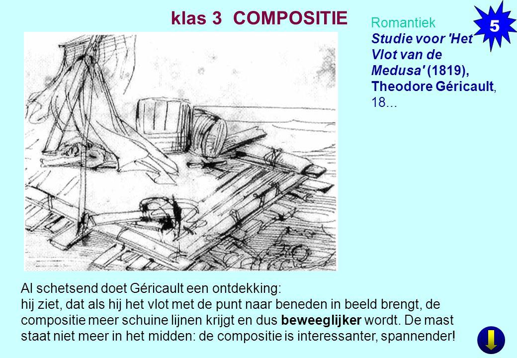 5 klas 3 COMPOSITIE. Romantiek Studie voor Het Vlot van de Medusa (1819), Theodore Géricault, 18...