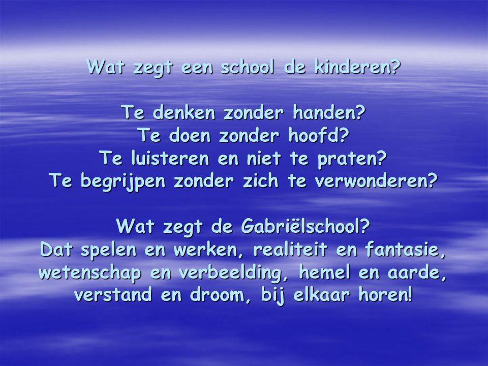 Wat zegt een school de kinderen. Te denken zonder handen