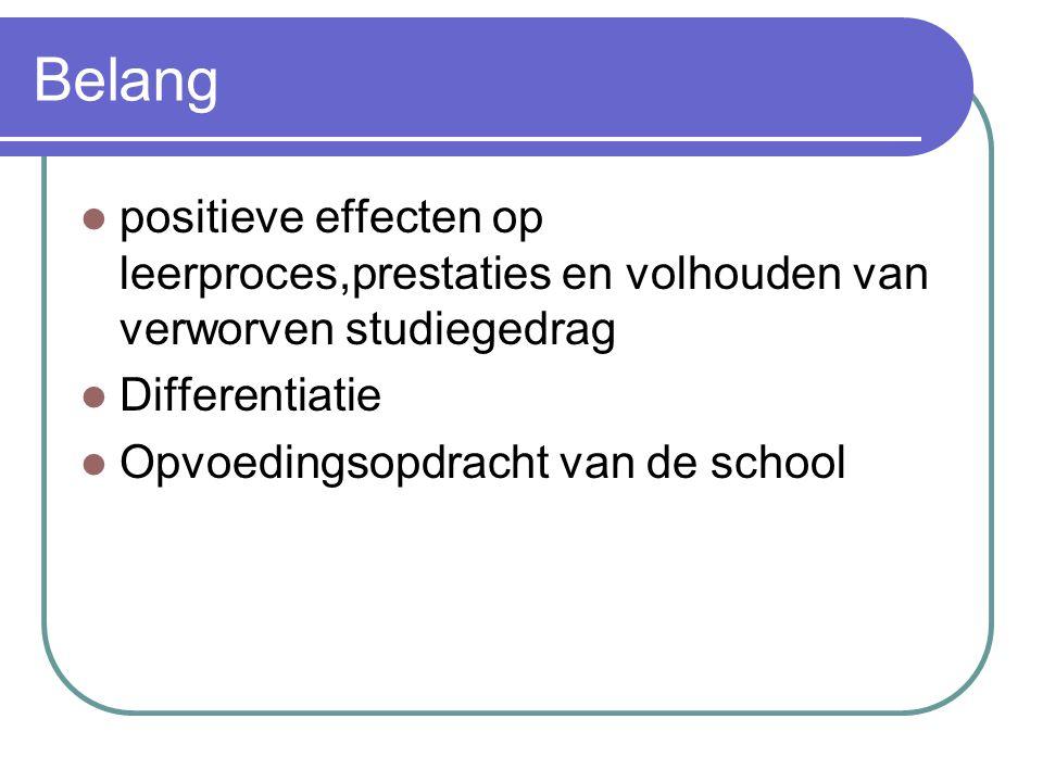 Belang positieve effecten op leerproces,prestaties en volhouden van verworven studiegedrag. Differentiatie.