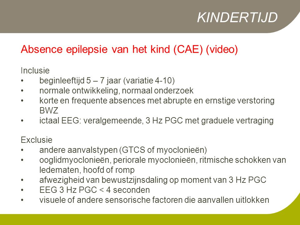 KINDERTIJD Absence epilepsie van het kind (CAE) (video) Inclusie