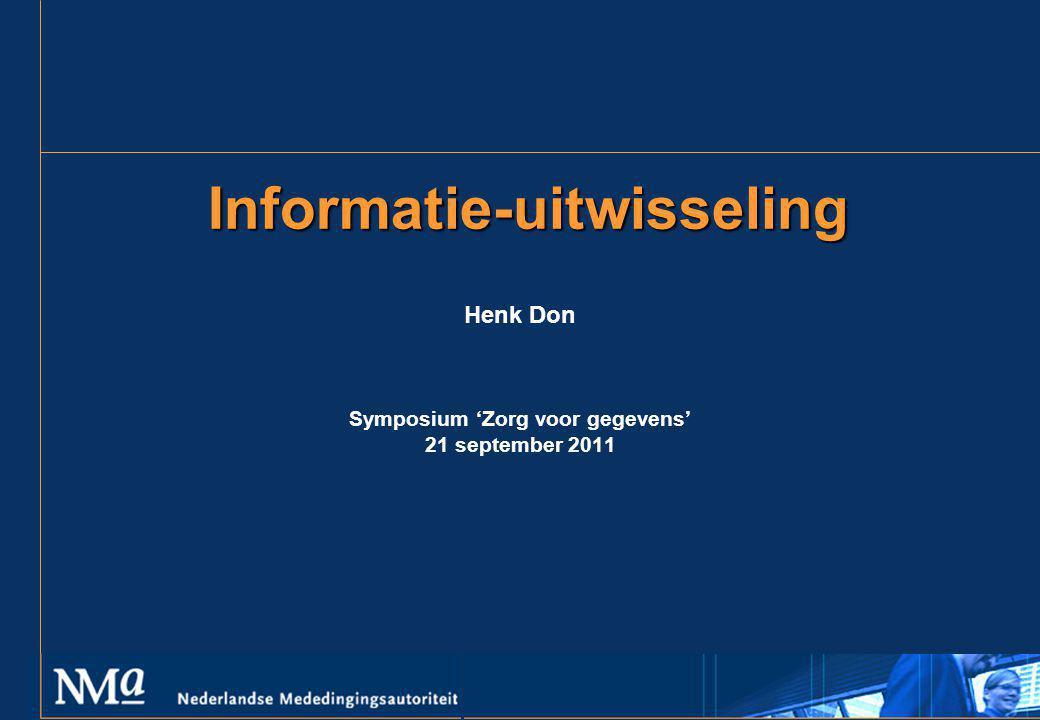 Informatie-uitwisseling Henk Don Symposium 'Zorg voor gegevens' 21 september 2011