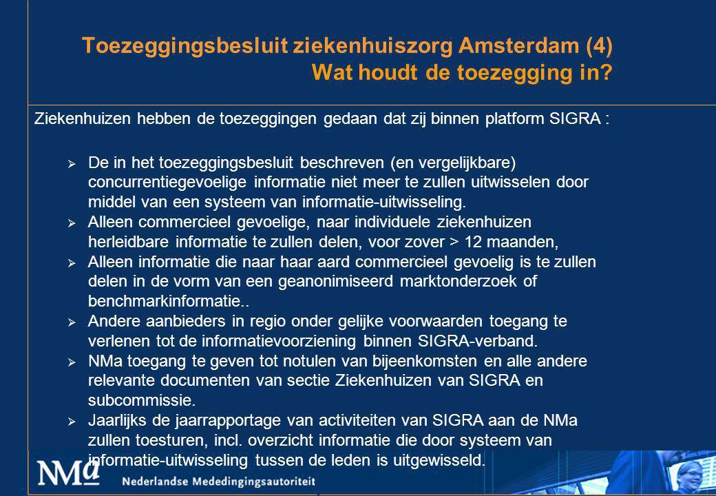 Toezeggingsbesluit ziekenhuiszorg Amsterdam (4) Wat houdt de toezegging in
