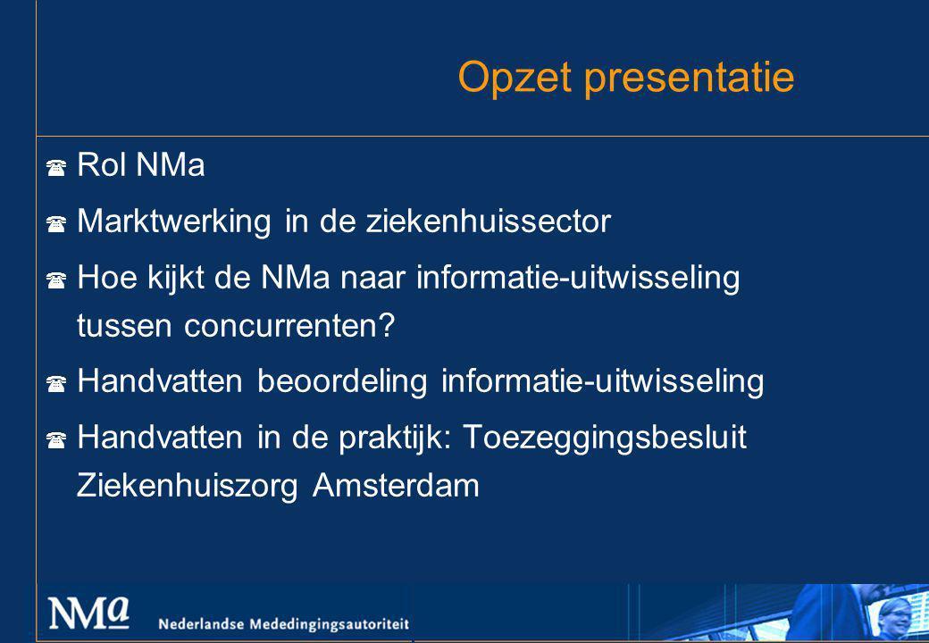 Opzet presentatie Rol NMa Marktwerking in de ziekenhuissector
