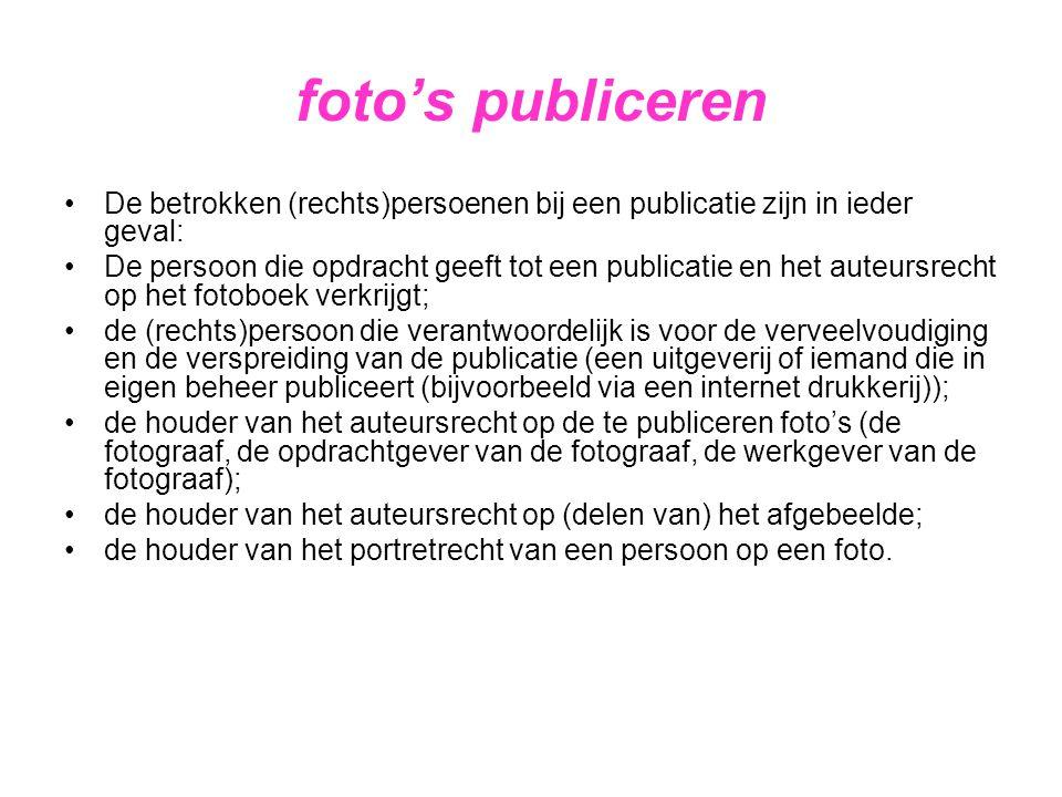 foto's publiceren De betrokken (rechts)persoenen bij een publicatie zijn in ieder geval: