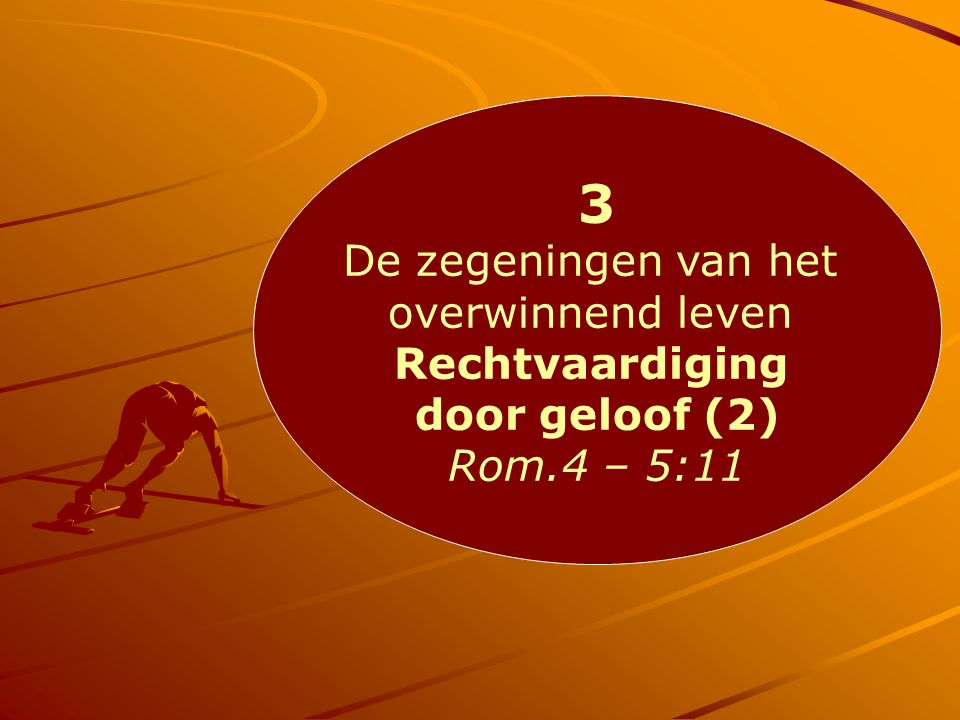 3 De zegeningen van het overwinnend leven Rechtvaardiging