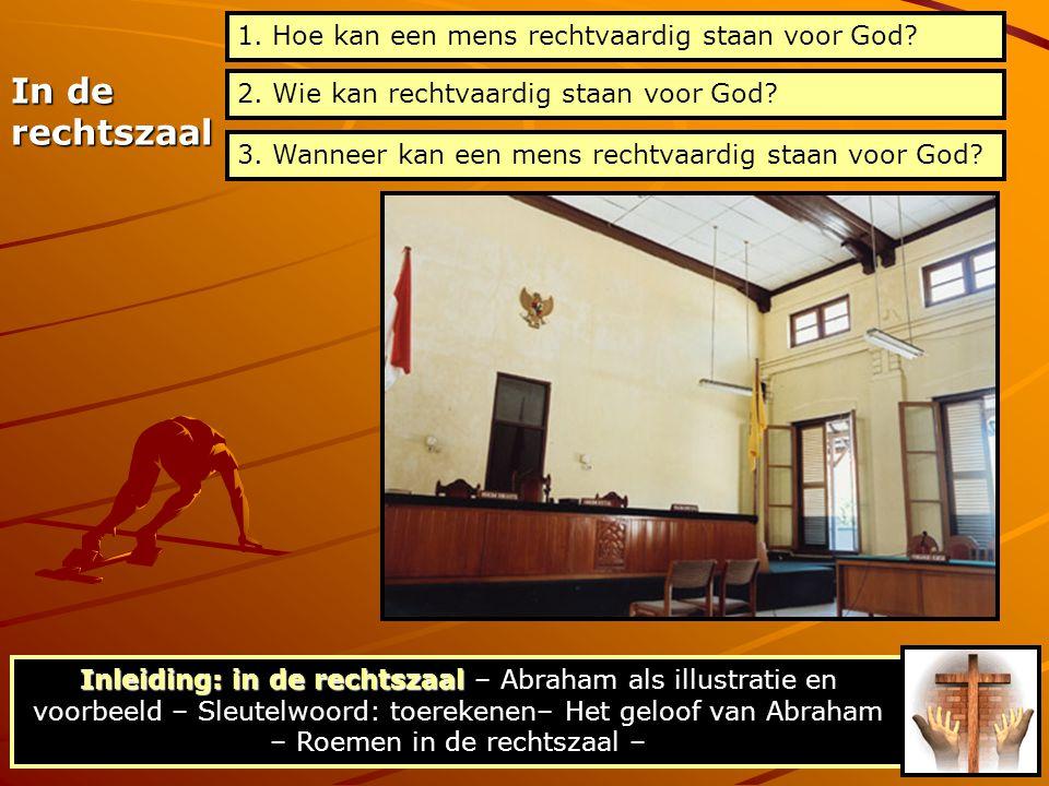 In de rechtszaal 1. Hoe kan een mens rechtvaardig staan voor God