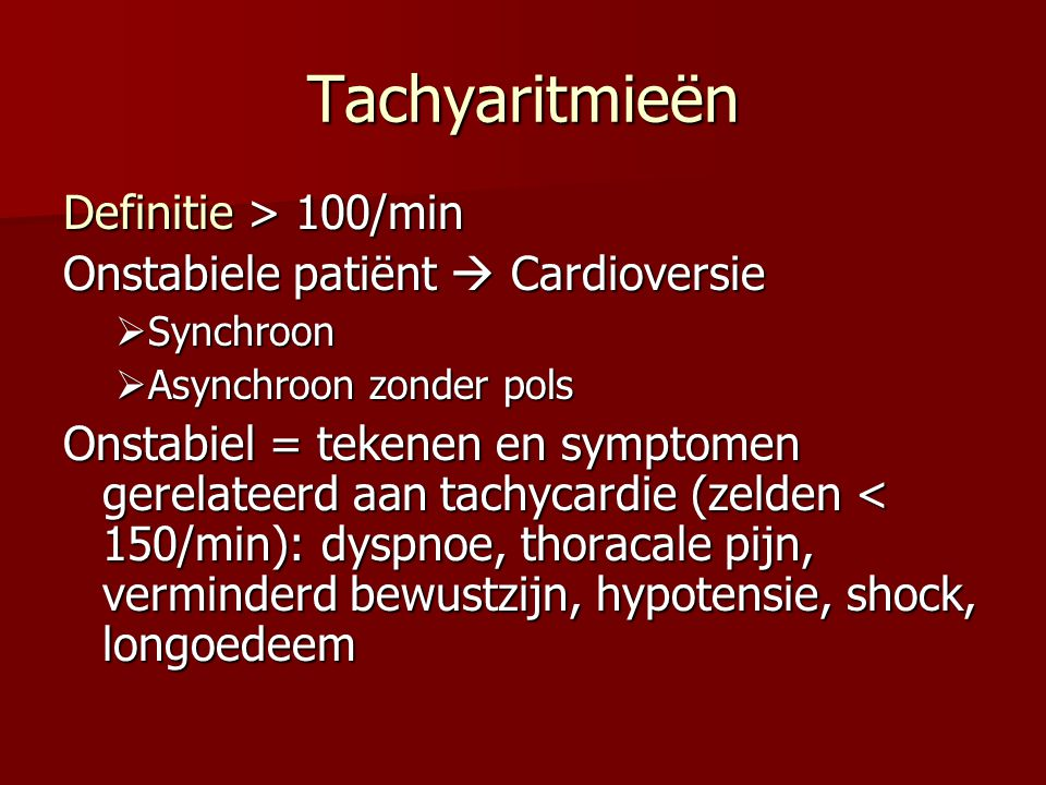 Tachyaritmieën Definitie > 100/min