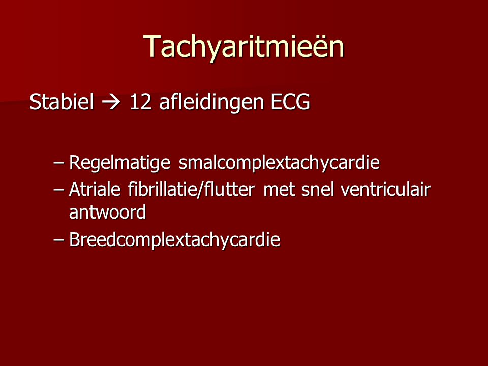 Tachyaritmieën Stabiel  12 afleidingen ECG