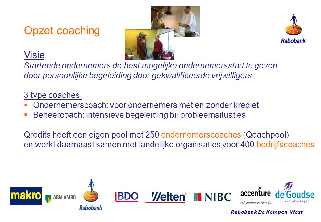 Opzet coaching Visie. Startende ondernemers de best mogelijke ondernemersstart te geven.