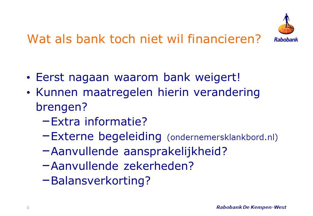 Wat als bank toch niet wil financieren