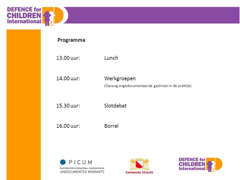 Programma 13.00 uur: Lunch 14.00 uur: Werkgroepen (Opvang ongedocumenteerde gezinnen in de praktijk) 15.30 uur: Slotdebat.