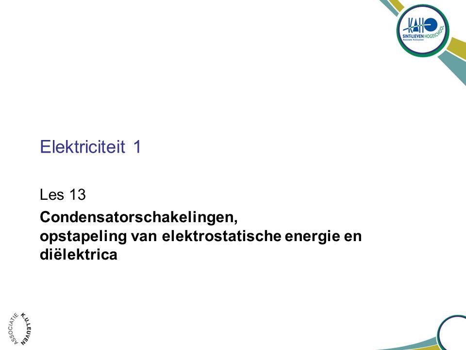Elektriciteit 1 Les 13.