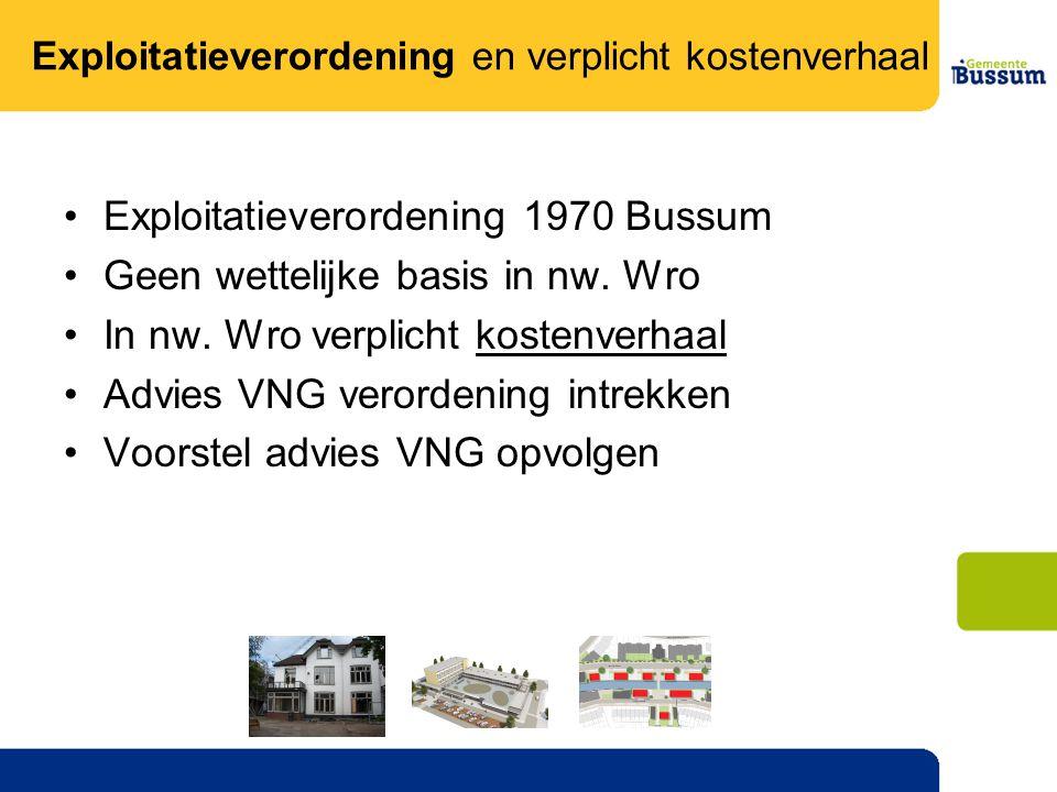 Exploitatieverordening 1970 Bussum Geen wettelijke basis in nw. Wro