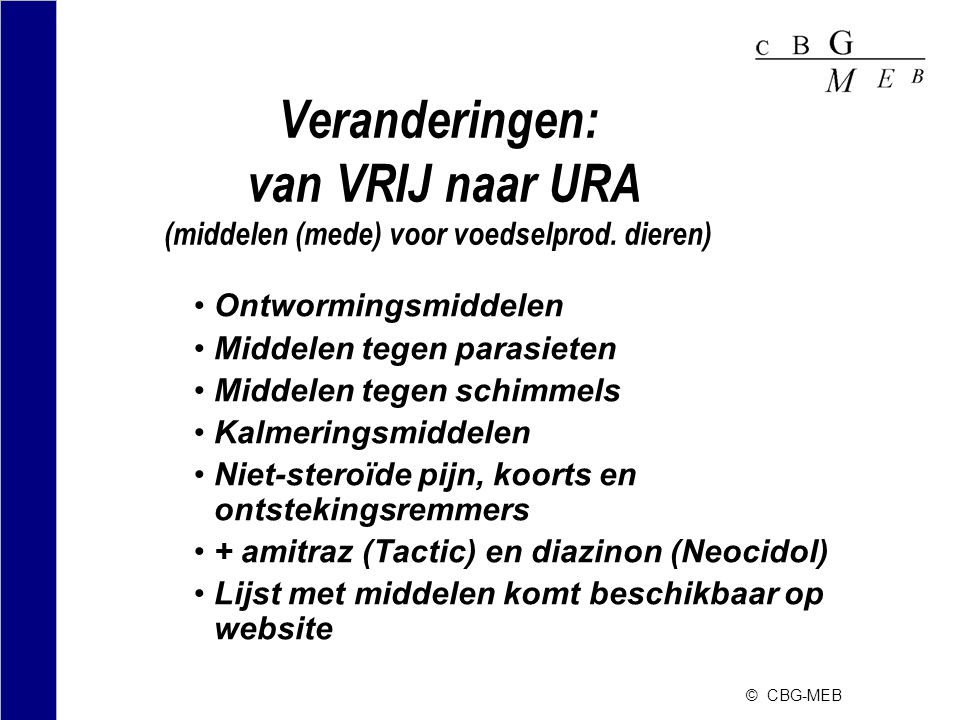 Veranderingen: van VRIJ naar URA (middelen (mede) voor voedselprod