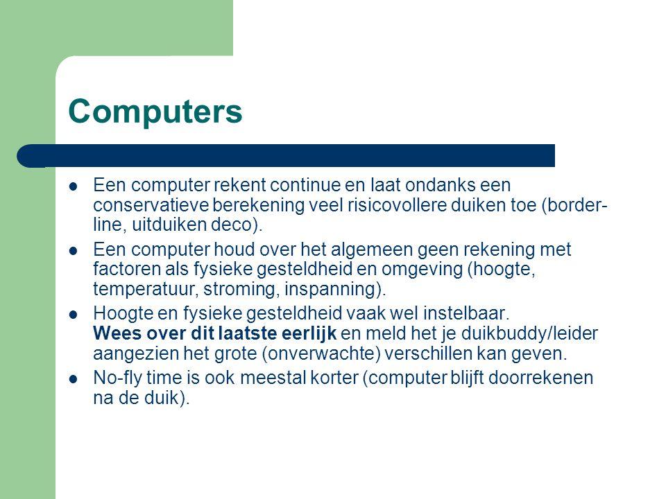 Computers Een computer rekent continue en laat ondanks een conservatieve berekening veel risicovollere duiken toe (border-line, uitduiken deco).